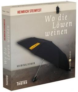 Heinrich Steinfest: Wo die Löwen weinen (Hörbuch)